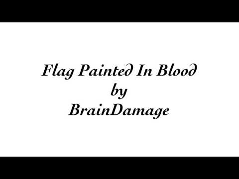 BrainDamage - Flag Painted In Blood (03/30/2018)
