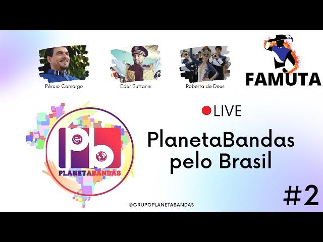 Live PlanetaBandas # 2 - EQUIPE PB E FAMUTA