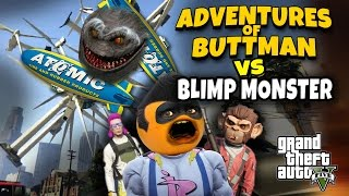Adventures of Buttman #17: BLIMP MONSTER (Annoying Orange GTA V)