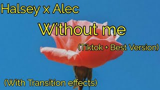 Download Mp3 Halsey X Alec - Without Me  Tiktok + Transition Effect  | Full Version + Lyrics