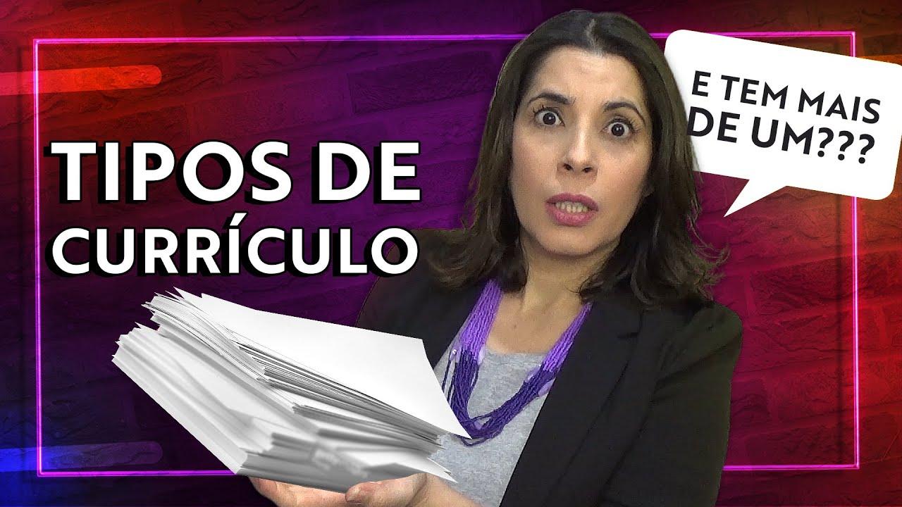 TIPOS DE CURRÍCULO - Como estruturar seu CURRÍCULO de forma Estratégica!