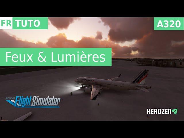 A320 NEO : COMPRENDRE ET GÉRER SES FEUX / LUMIÈRES | TUTO FLIGHT SIMULATOR 2020