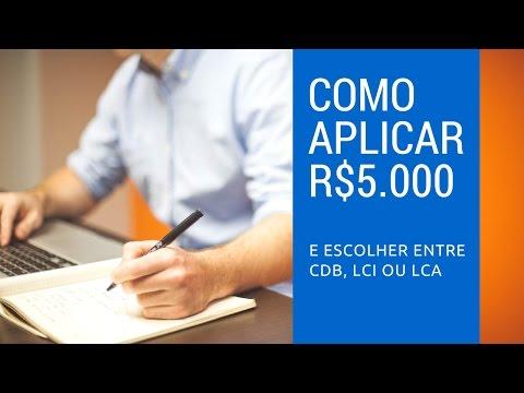 Como Aplicar ou investir 5 mil Reais e Escolher entre CDB, LCI ou LCA   Gustavo Lobo