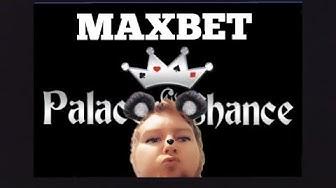 🔴 Maxbet Palace Of Chance Casino