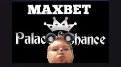 🔴 Maxbet Palace Of Chance Casino