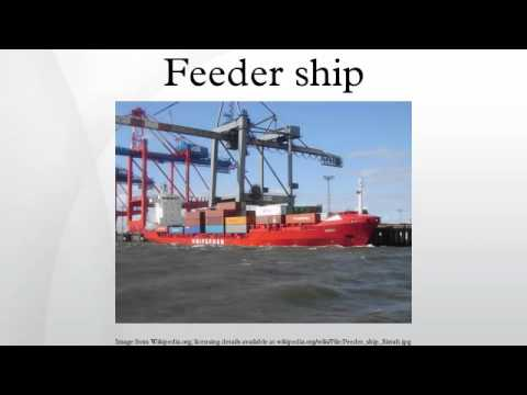 Feeder Ship Youtube