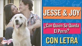 Jesse & Joy - Con quien se queda el perro CON LETRA | Cantoyo Karaoké