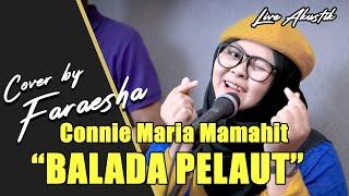 Download Mp3 Comeback!!! Balada Pelaut - Connie Maria Mamahit  Lirik  Cover By Farahesa Nuna