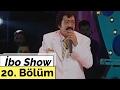İbo Show - 20. Bölüm (Konuk : Müslüm Gürses)