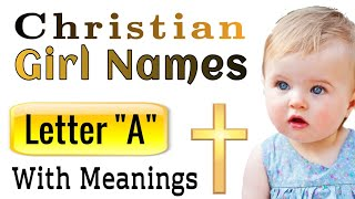 Chrstian Baby Girl Names - Letter A - With Name Meanings
