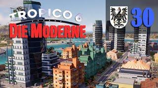 Let's Play Tropico 6 #30: Die Moderne (Preußico / deutsch / Sandbox)