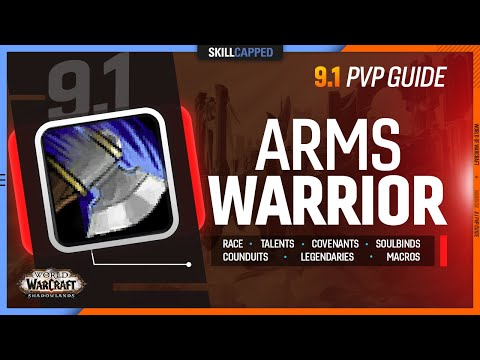 ARMS WARRIOR 9.1 PvP Guide   Best Race, Talents, Covenants, Soulbinds, Conduits, Gear & Macros