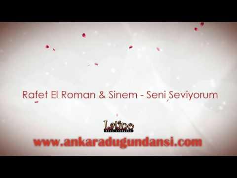Rafet El Roman & Sinem - Seni Seviyorum