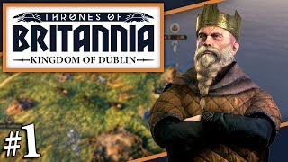 Thrones of Britannia: A Total War Saga | OUR FIRST CLAIM | Dyflin Campaign (#1)