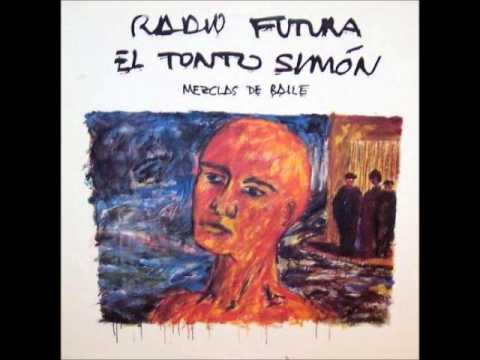 "Radio Futura. ""El tonto Simón"""