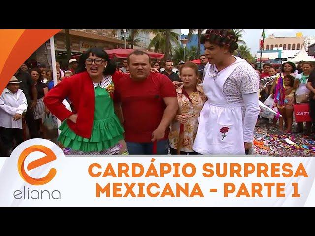 Cardápio Surpresa Mexicano - Parte 1 | Programa Eliana (18/11/18)