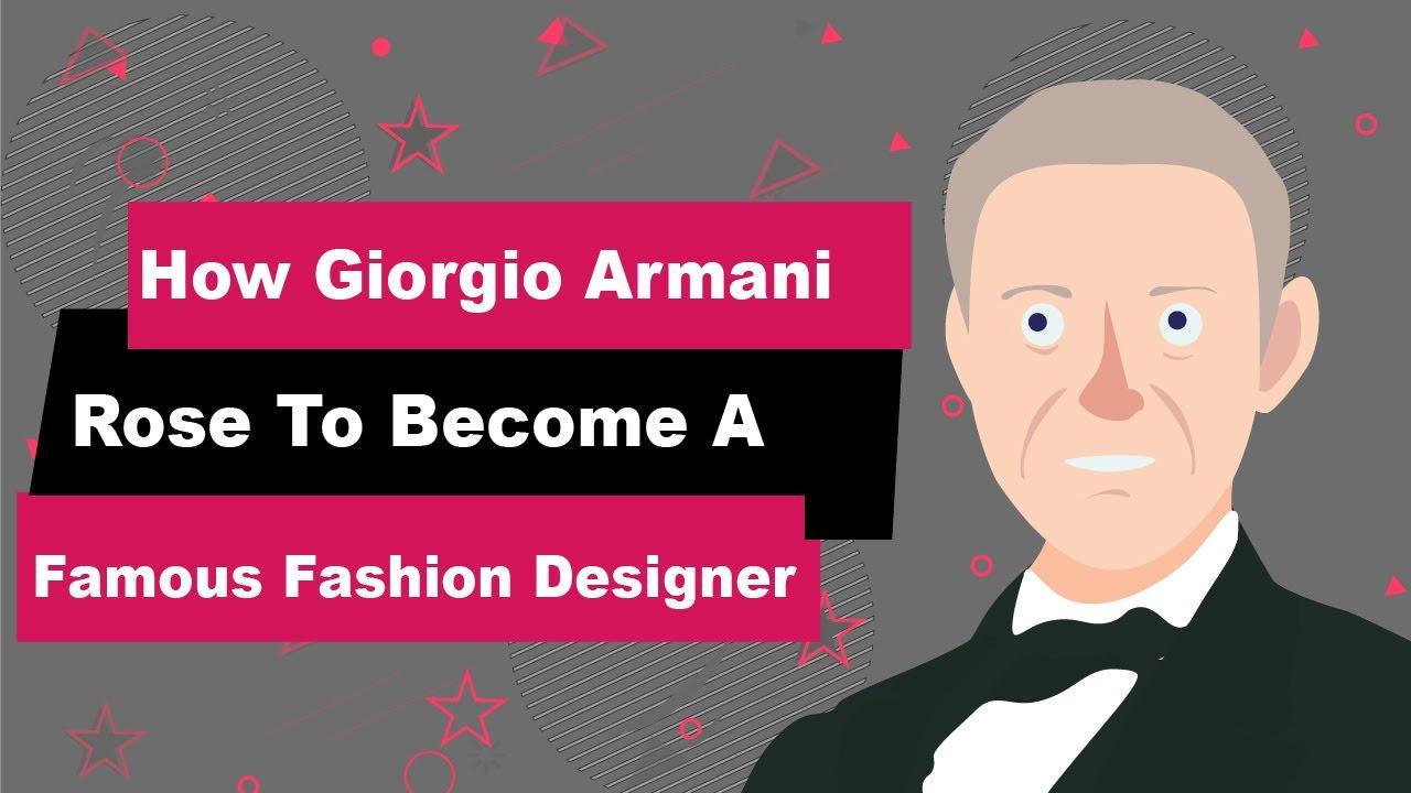 How Giorgio Armani Rose To Become A Famous Fashion Designer Youtube