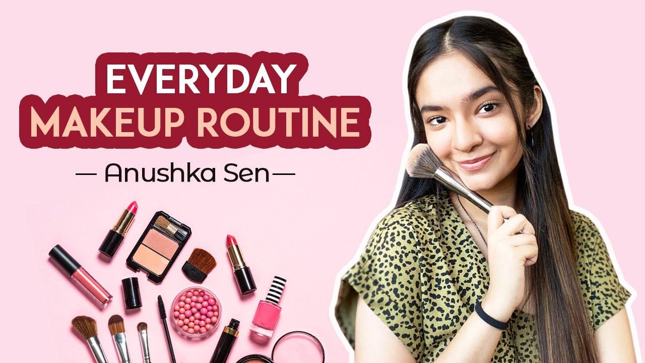 Everyday Makeup Routine   Quick And Easy Makeup Tutorial   Anushka Sen