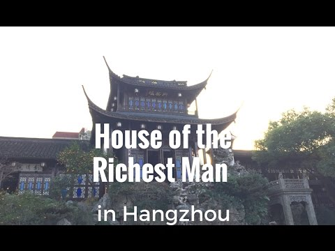 Former Residence of the Richest Man in Hangzhou