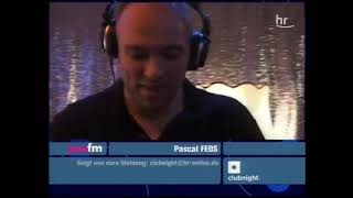 Pascal Feos - live - Hr3 Clubnight [06.05.2006]