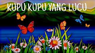 Kupu Kupu Yang Lucu   Lagu Anak Indonesia Terpopuler