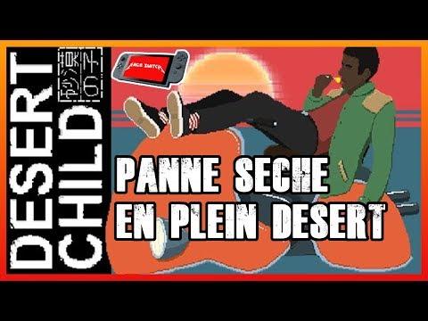 DESERT CHILD sur Switch - Panne sèche en plein désert (test) thumbnail