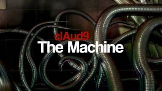 clAud9 - The Machine
