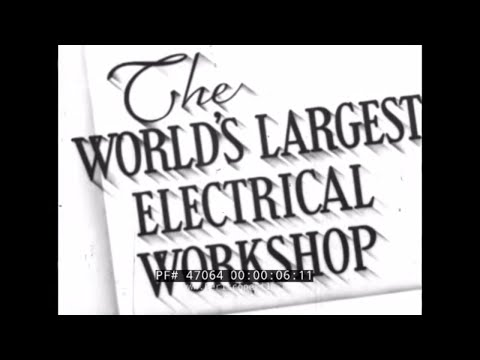 GENERAL ELECTRIC WORLD'S LARGEST ELECTRICAL WORKSHOP 47064