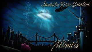Mustafa Berke Güreltöl - Atlantis Full Album w/Lyrics