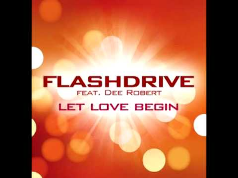 Flashdrive - Let Love Begin feat. Dee Robert (original extend)