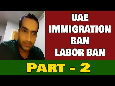 Dubai Jobs Immigration Ban Labour Ban Fake visa Part 2