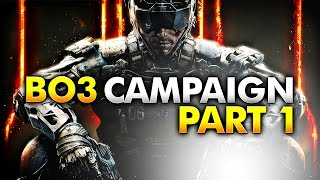 THE JOURNEY BEGINS! (Call of Duty: Black Ops 3 Campaign Part 1)