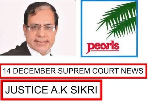 PACL 14 DECEMBER NEWS - WHY JUSTICE A.K SIKRI PACL HEARING POSTPONED