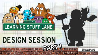 Learning Stuff Lane: Design Session - Snowman Part 1