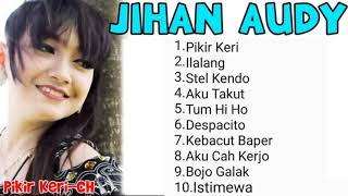 Pikir Keri Jihan Audy MP3 Terbaru Full Album 2018