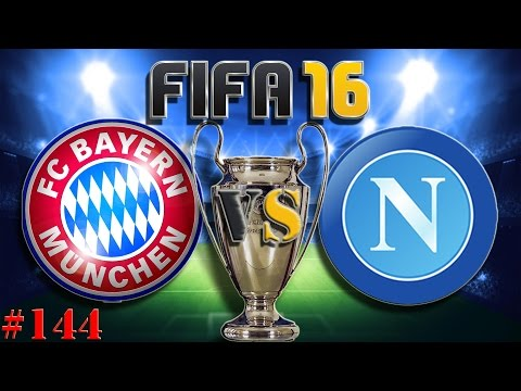 CL FC Bayern München vs SSC Neapel (Fifa 16 Trainerkarriere #144) Fifa 16 Let´s Play