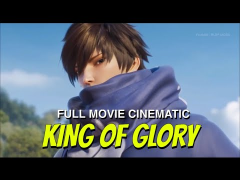 KING OF GLORY THE MOVIE FULL CINEMATIC ANIMATION  HONOR OF KING MOBA ARENA OF VALOR CHINA