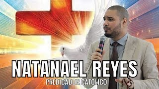 Natanael Reyes Predicador Catolico