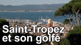 Saint-Tropez et son golfe