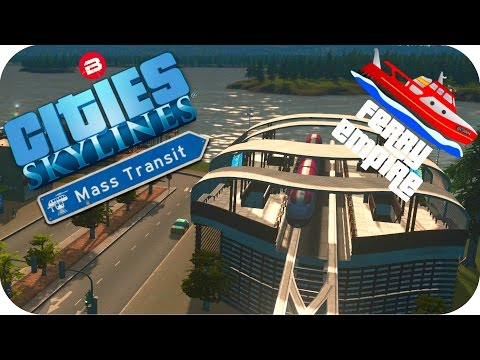 Cities Skylines Gameplay: MONORAIL FERRY LINK Cities: Skylines MASS TRANSIT DLC Ferry Empire #4