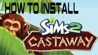 Free ISO : How To Install the Sims 2 Castaways
