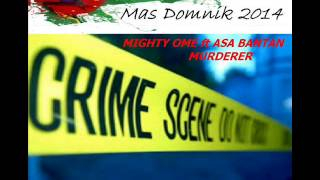 [NEW 2014] MIGHTY OME ft ASA BANTAN - MURDERER - DOMINICA CALYPSO 2014