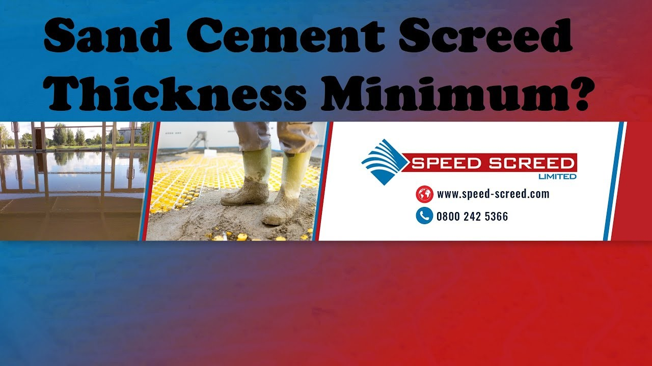 Sand And Cement Screed Minimum Thickness Just How Thin Can You Go