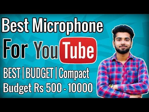 Top 5 Best Microphone For Youtube Video Recording | Under Rs 500 - 10000 - 2017