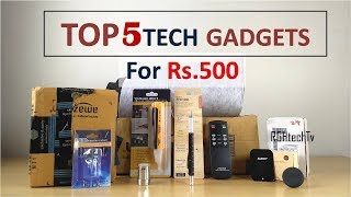 Top 5 Tech Under Rs 500 | Tech Gadgets and Accessories