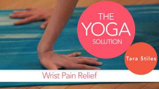 Wrist Pain Relief | The Yoga Solution With Tara Stiles