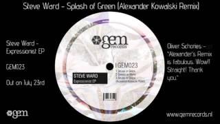 Steve Ward - Splash of Green - Alexander Kowalski Remix || Gem Records 2012