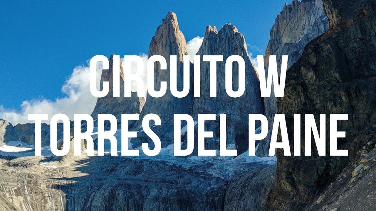 Circuito W : Circuito w torres del paine cima norte guía del pirineo youtube