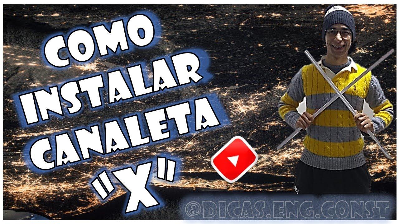 COMO INSTALAR CANALETA X