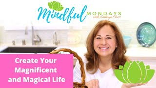 Create Your Magnificent and Magical Life - Confidence Creator Day #1